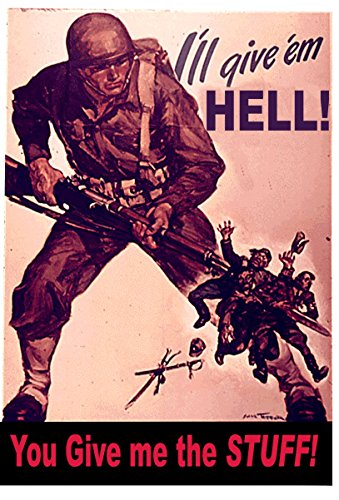 Old Tin Sign I'll Give'em Hell - You Give Me The Stuff 8 x 12 Inches WWII World War 2 ii Recruiting Posters 100% MADE IN THE (Stuff Inside Tin Sign)