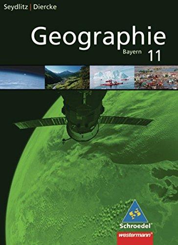 Seydlitz / Diercke Geographie: Diercke / Seydlitz Geographie - Ausgabe 2009 für die Sekundarstufe II in Bayern: Schülerband 11