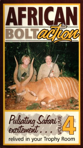 African Bolt Action Volume 4: Pulsating Safari Excitement Relived in Your Trophy Room