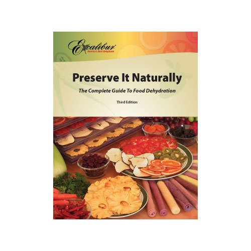 Preserve It Naturally: A Complete Guide to Food Dehydration by Robert Scharff & Associates