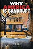 img - for Why America Is Bankrupt: Who Did It and How To Fix It book / textbook / text book