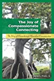 The Joy of Compassionate Connecting, Jaime Prieto, 1451514255