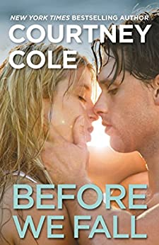 Before We Fall: The Beautifully Broken Series: Book 3 by [Cole, Courtney]