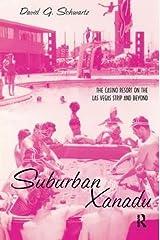 Suburban Xanadu: The Casino Resort on the Las Vegas Strip and Beyond Hardcover