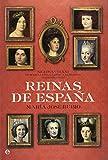 reinas-de-espana-siglos-xviii-xxi-de-maria-luisa-gabriela-de-saboya-a-letizia-ortiz