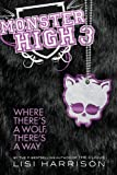 Where There S a Wolf, There S a Way (Monster High (Books))