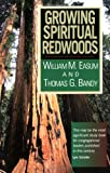 Growing Spiritual Redwoods, William M. Easum and Thomas Bandy, 0687336007