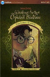 Les Désastreuses aventures des orphelins Baudelaire, tome 4 : Cauchemar à la scierie par Handler