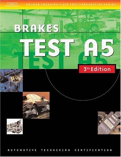 Automotive ASE Test Preparation Manuals, 3E A5: Brakes (ASE Automotive Test Preparation Series)