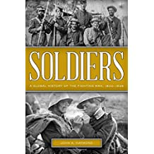 Soldiers: A Global History of the Fighting Man, 1800–1945