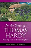 In the Steps of Thomas Hardy, Anne-Marie Edwards, 0972121730