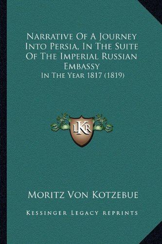 Narrative Of A Journey Into Persia, In The Suite Of The