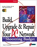 Upgrade and Repair Your PC Network on a Shoestring Budget, Wayne Kawamoto, 1576104117