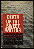 Death of the Sweet Waters, Donald E. Carr, 0393063542