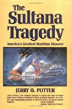 The Sultana Tragedy, Jerry O. Potter, 0882898612