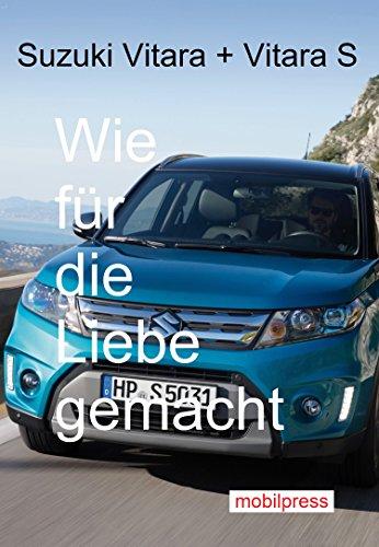 Suzuki Vitara Und S Wie Fur Die Liebe Gemacht Automodelle German Edition Gerd Zimmermann EBook