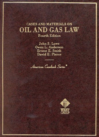 Cases and Materials on Oil and Gas Law (American Casebook Series)