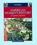 American Women's History, Glenna Matthews, 0195113179
