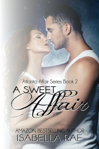 A Sweet Affair (Atlanta Affair) (Volume 2) pdf