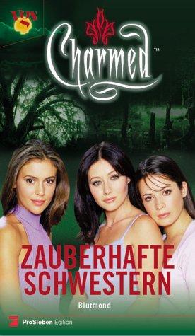 Charmed, Zauberhafte Schwestern, Bd. 5: Blutmond Gebundenes Buch – 1. August 2000 Wendy Corsi Staub Christian Langhagen VGS 3802527518