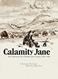 img - for Calamity Jane: The Calamitous Life of Martha Jane Cannary book / textbook / text book