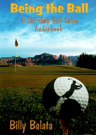 - Being the Ball a Self-Help Golf Satire