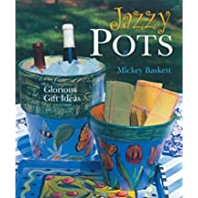 Jazzy Pots: Glorious Gift Ideas