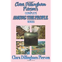 Clara Dillingham Pierson's Complete Among the People Series