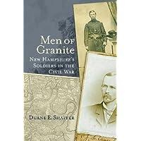 Men of Granite: New Hampshire's Soldiers in the Civil War