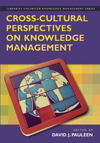 Cross-Cultural Perspectives on Knowledge Management (Libraries Unlimited Knowledge Management)