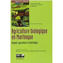Agriculture biologique en Martinique: Quelles perspectives de développement? (Expertise collégiale) (French Edition)