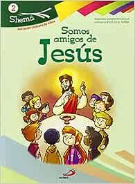 Somos amigos de Jesús. Shema 2 libro del niño . Iniciación