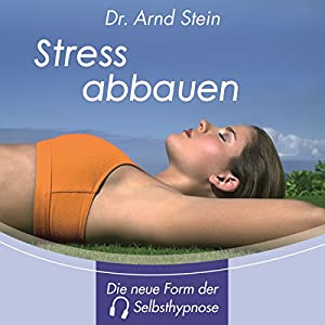 Stress abbauen. Tiefensuggestion Hörbuch
