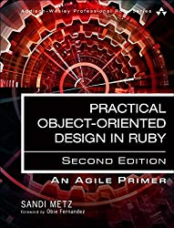 Practical Object-Oriented Design in Ruby: An Agile Primer (2nd Edition)