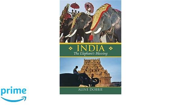 India: The Elephants Blessing: 1: Amazon.es: Aline Dobbie ...