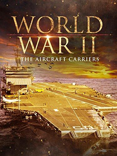 (World War II: The Aircraft Carriers)