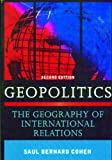 Geopolitics: The Geography of International Relations, Saul Bernard Cohen, 074255676X