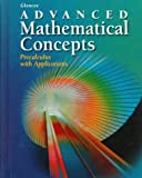 Advanced Mathematical Concepts, Berchie W. Gordon-Holliday, Lee E. Yunker, F. Joe Crosswhite, 002834135X