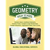 Geometry: High School Math Tutor Lesson Plans: Geometry Basics, Conditional Statements, Geometry Proofs, Triangles & Angle Relationships, Triangle ... (Math Tutor Lesson Plan Series) (Volume 13)