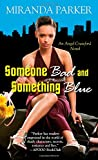 Someone Bad and Something Blue, Miranda Parker, 0758259530