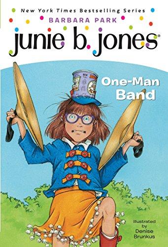 Junie B, First Grader: One-Man Band (Junie B. Jones #22)