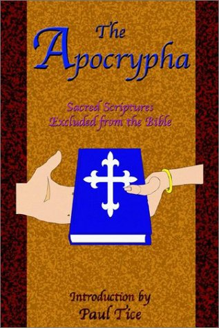 """The Apocrypha - Sacred Scriptures Excluded from the Bible"" av Paul Tice"