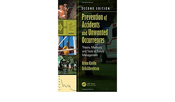 Prevention of Accidents and Unwanted Occurrences: Theory, Methods, and Tools in Safety Management