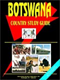 Botswana Country Study Guide, International Business Publications Staff, 0739742779