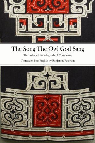 Songs of the Gods: The Ainu Legends of Chiri Yukie por Benjamin Peterson