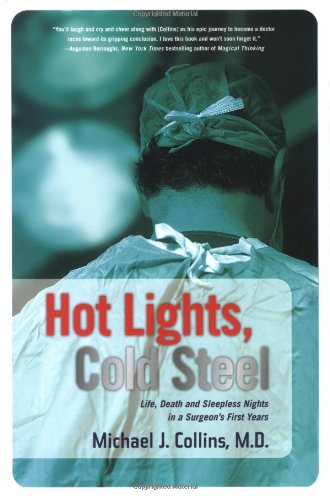 [READ] Hot Lights, Cold Steel: Life, Death and Sleepless Nights in a Surgeon's First Years ZIP
