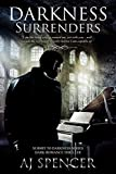 Darkness Surrenders (Submit to Darkness Book 3)