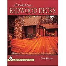 All Decked Out...Redwood Decks: Ideas and Plans for Contemporary Outdoor Living (Schiffer Design Books)