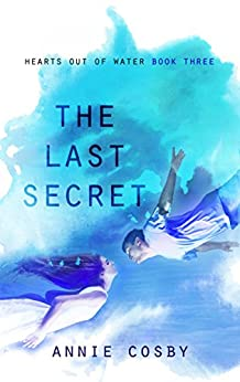 The Last Secret (Hearts Out of Water Book 3) by [Cosby, Annie]