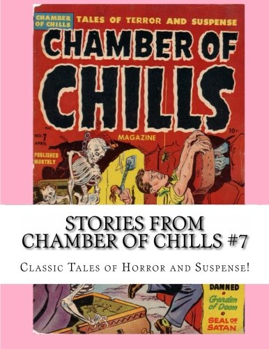 Download Stories From Chamber Of Chills #7: Classic Tales of Horror and Suspense! PDF